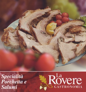Porchetta Gastronomia La Rovere - Catering e Vendita all'ingrosso
